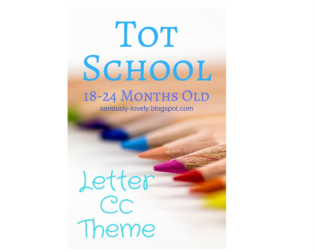 Tot School 18-24 months old | Letter C Theme | seriously-lovely.blogspot.com | activities, crafts, and supplies ideas for a week of Tot School with the Letter C as its theme