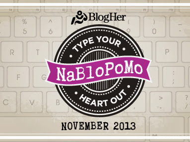 #NaBloPoMo November 2013 Thoughts