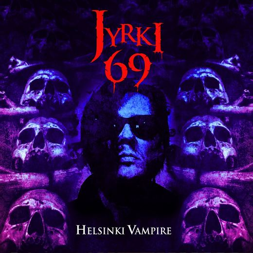 JYRKI 69 (The 69 Eyes) - Helsinki Vampire (2017) full