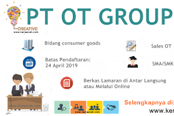 Lowongan Kerja Aceh Terbaru 2019 SMA Gaji 2.5 s.d 3.5 Juta Sales TO di OT GROUP