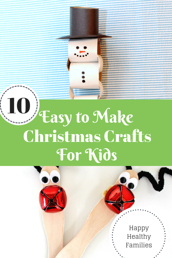 Happy Healthy Families 10 Easy To Make Christmas Crafts For Kids