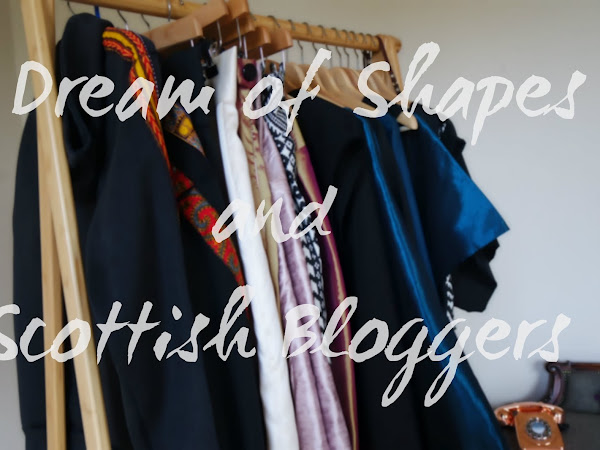 I Dream Of Shapes and Scottish Bloggers