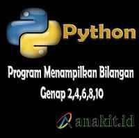 Program Python Menampilkan Deret Bilangan Genap 246810