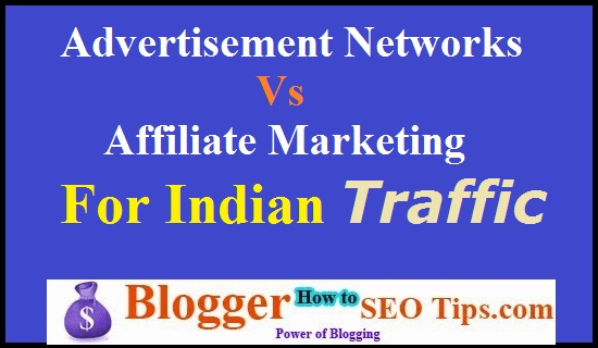 Advertisement Networks, Affiliate Marketing, Indian Traffic Blog, Monetize Indian Traffic Blog