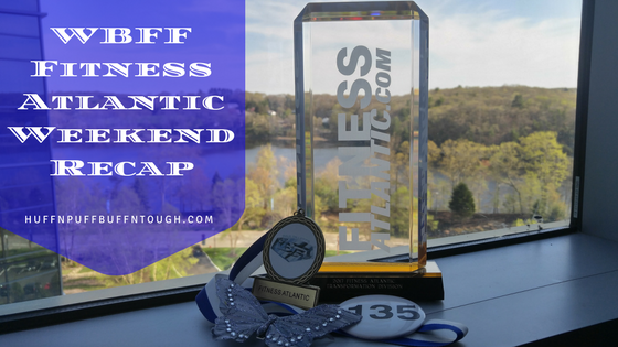 Huff 'n Puff to Buff 'n Tough: WBFF Fitness Atlantic Weekend Recap