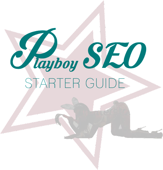 SEO Starter Guide for Playboy | Playboy SEO
