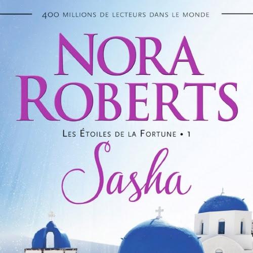 Les étoiles de la fortune, tome 1 : Sasha de Nora Roberts
