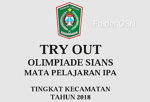Soal Try Out OSN IPA SD Tingkat Kecamatan 2018