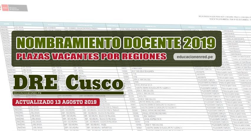 DRE Cusco: Plazas Vacantes para Nombramiento Docente 2019 (.PDF ACTUALIZADO MARTES 13 AGOSTO) www.drecusco.gob.pe