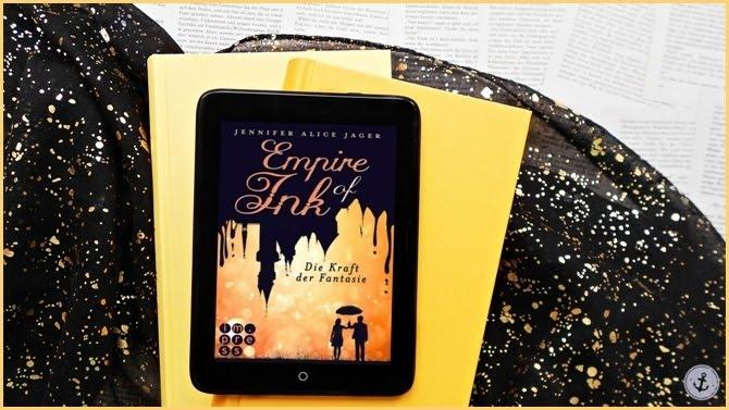 Rezension Empire of Ink Die Kraft der Fantasie Jennifer Alice Jager im.press