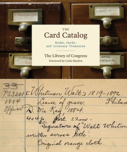 The Card Catalog: Books, Cards and Literary Treasures by The Library of Congress. Reviewed by Jerry Morris