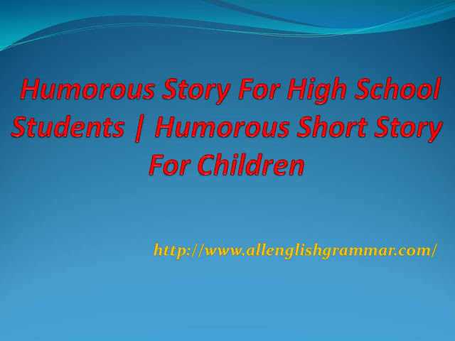 Humorous Story For High School Students