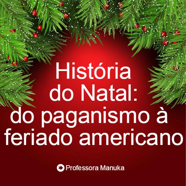 História do Natal: do paganismo à feriado americano