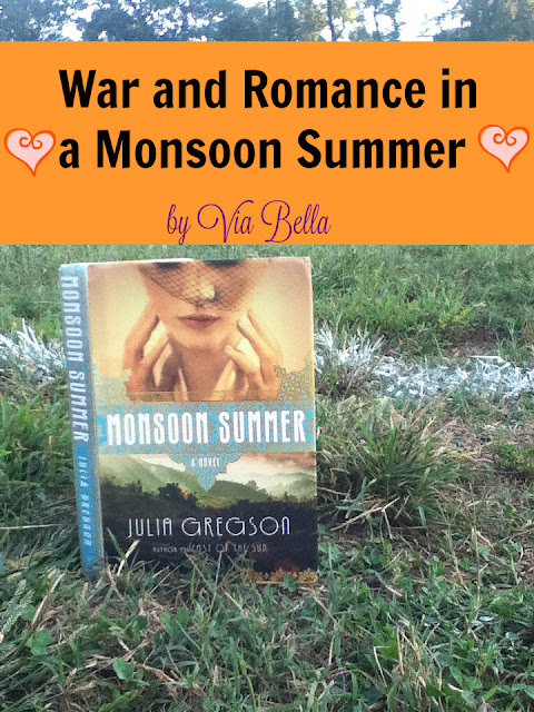 War and Romance in a Monsoon Summer, Via Bella, touchstone, cbs company, Julie Gregson, War and Romance, Monsoon Summer, book review, via bella, india, nursing, simon and schulter, novels,
