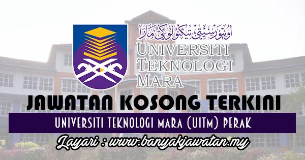 Jawatan Kosong 2017 di Universiti Teknologi Mara (UiTM) Perak