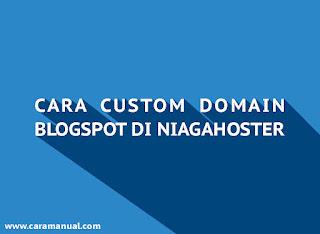 Cara Mengganti Domain Blogspot Menjadi .COM di Niagahoster