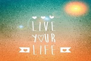 عيش حياتك