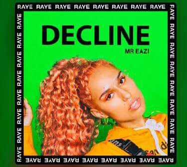 Raye Ft Mr Eazi - Decline
