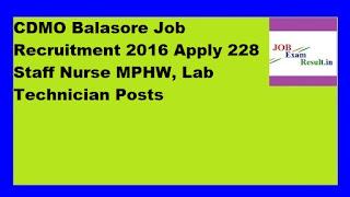 CDMO Balasore Job Recruitment 2016 Apply 228 Staff Nurse MPHW, Lab Technician Posts
