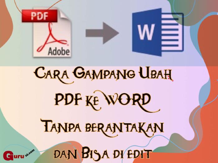 gambar cara ubah pdf ke word agar tidak berantakan dan bisa di edit