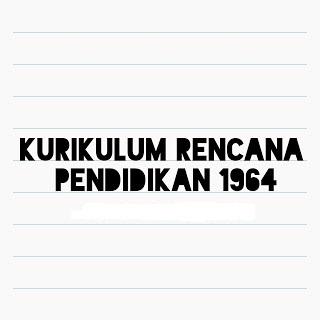 kurikulum rencana pendidikan 1964
