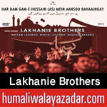 http://www.humaliwalayazadar.com/2015/10/lakhanie-brothers-nohay-2016.html