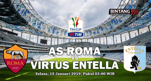 Prediksi AS Roma vs Virtus Entella 15 Januari 2019