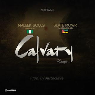 Maleek Souls Feat. Slate Mowr & Naomee - Calvary (Remix)