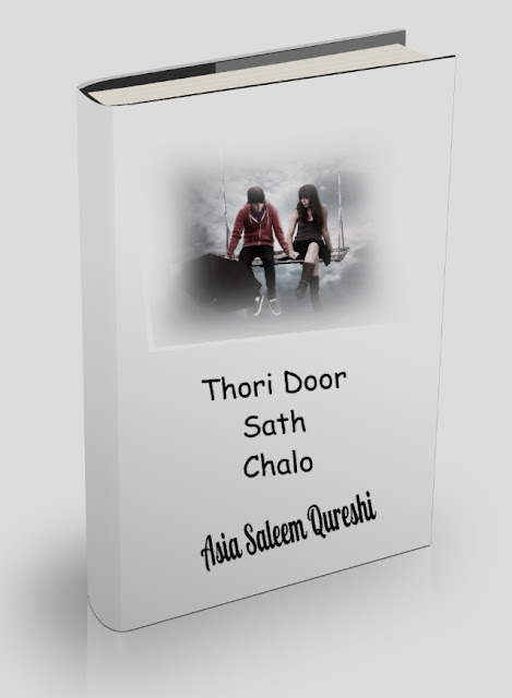 Thore Door Sath Chalo by Saleem Quresh Romantic Urdu Novel