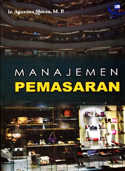 bagaimana cara menerapkan konsep pemasaran Manajemen Pemasaran Penulis: Ir. Agustina Shinta, M.P PDF