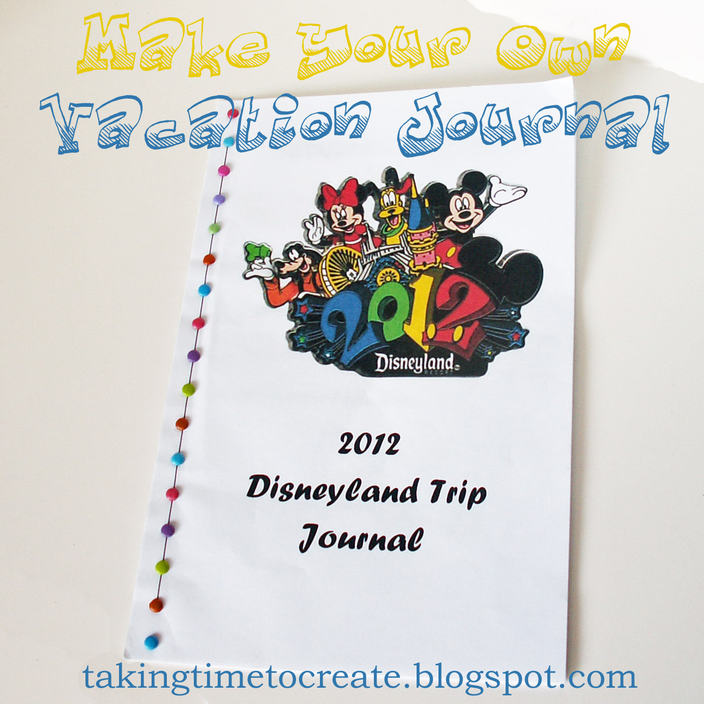 Taking Time To Create: Make Your Own Vacation Journal