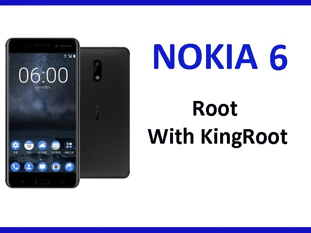 Best way to Root Nokia 6| KingRoot