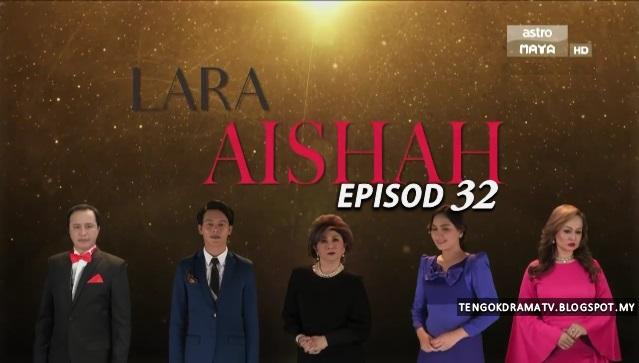 Drama Lara Aishah – Episod 32 (HD)