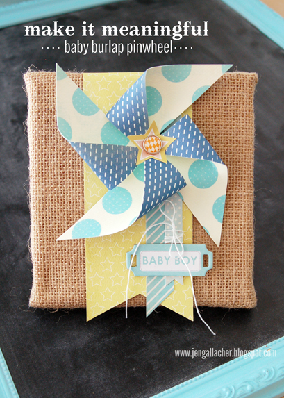 Make It Meaningful Bonus Project Baby Burlap Pinwheel
