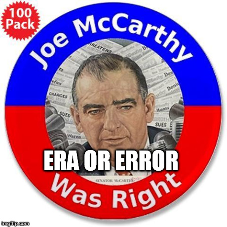 mccarthy era essay The cold war was an era clouded by persistent paranoia, not only  to stand up  against senator joseph mccarthy and the anti-communist hunt he led  and his  thought process, it is helpful to look to the theater essays.