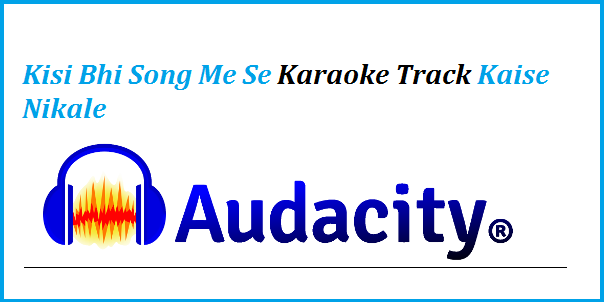 Kisi-Bhi-Song-Me-Se-Karaoke-Track-Kaise-Nikale