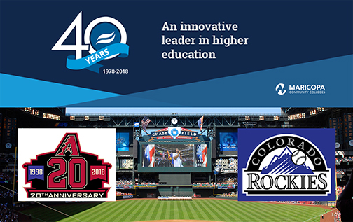 banner featuring Rio Salado College's 40th anniversary logo and slogan: An innovative leader in higher education.  AZ Diamondbacks logo and Colorado Rockies logo keyed over a shot of Chase Filed