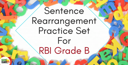 Sentence Rearrangement Practice Set For RBI Grade B