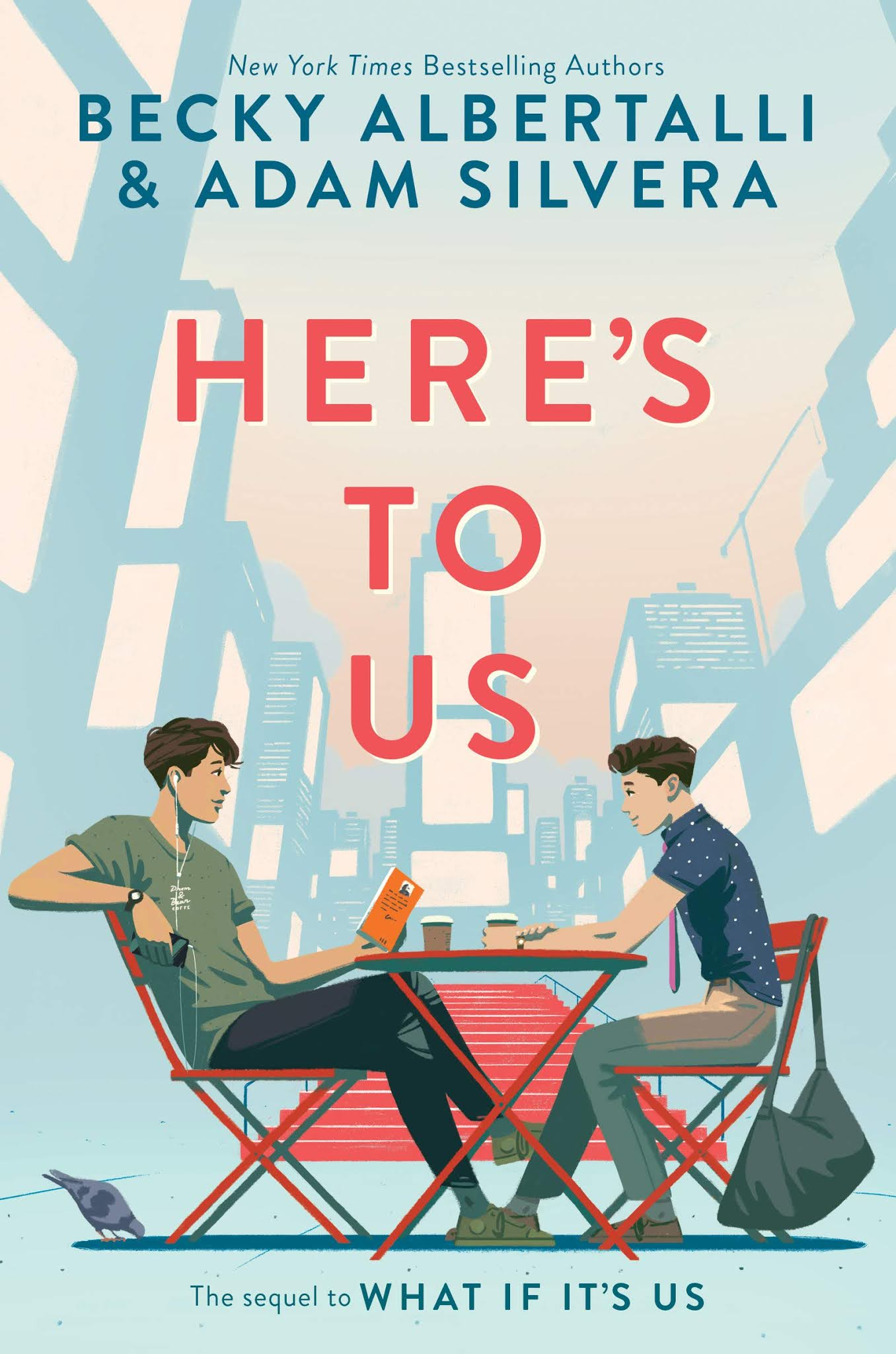 Here's to Us by Becky Albertalli & Adam Silvera