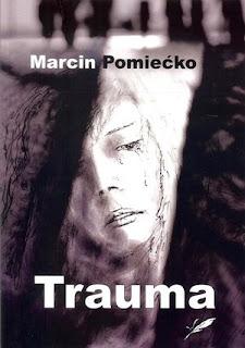 """""""Trauma"""" Marcin Pomiećko"""