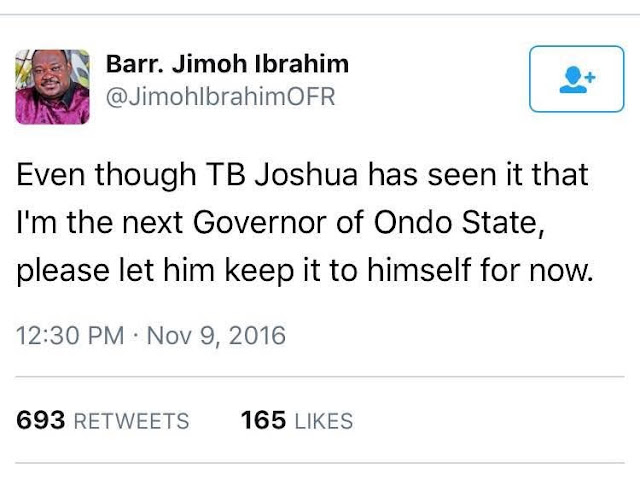 Ondo election: TB Joshua has seen that I will be Governor – Jimoh Ibrahim