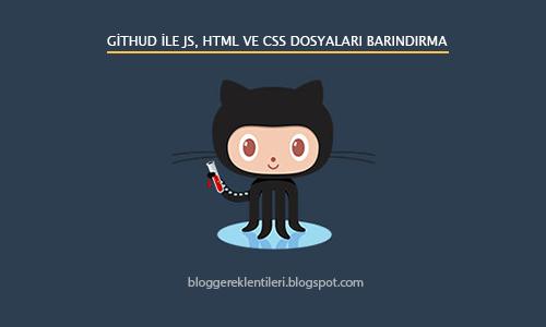 Githud ile Js, CSS ve HTML Doysaları Nasıl Barındırılır?