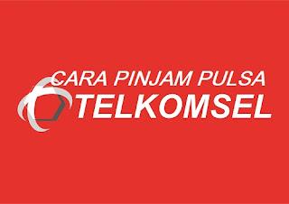 Cara Hutang Pulsa Telkomsel (Simpati, AS) Saat Darurat Terbaru 2019