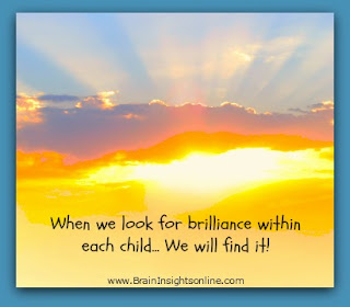 There is Brilliance within ALL children www.braininsightsnow.com