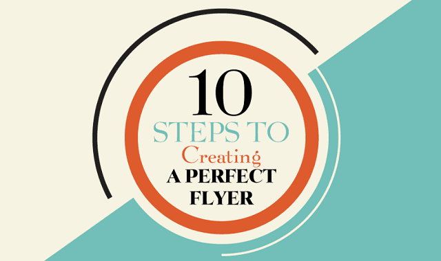 10 Steps To Creating a Perfect Flyer