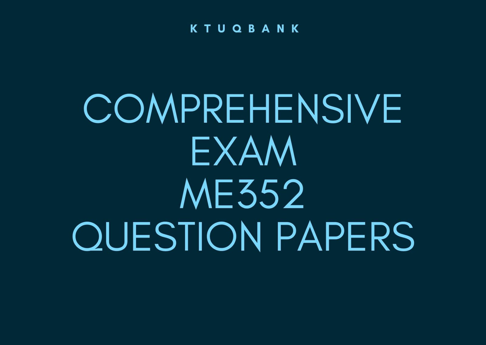 Comprehensive Exam | ME352 | Question Papers (2015 batch)