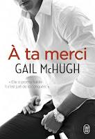 http://www.unbrindelecture.com/2016/05/a-ta-merci-de-gail-mchugh.html