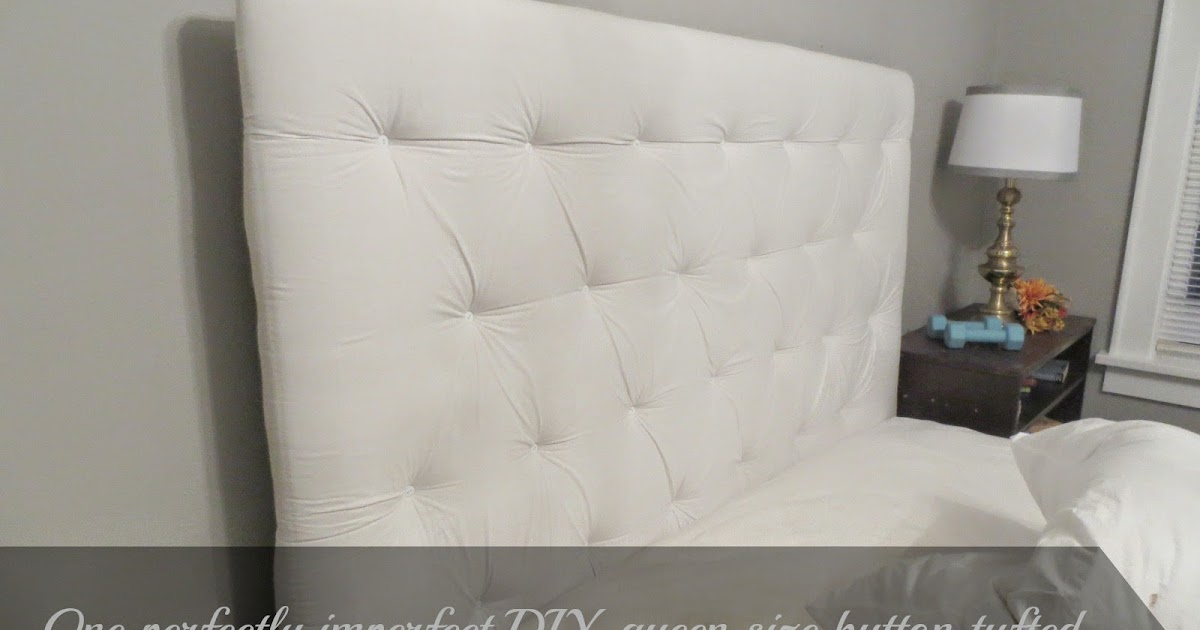beyond the portico: ONE DIY QUEEN SIZE BUTTON TUFTED ...