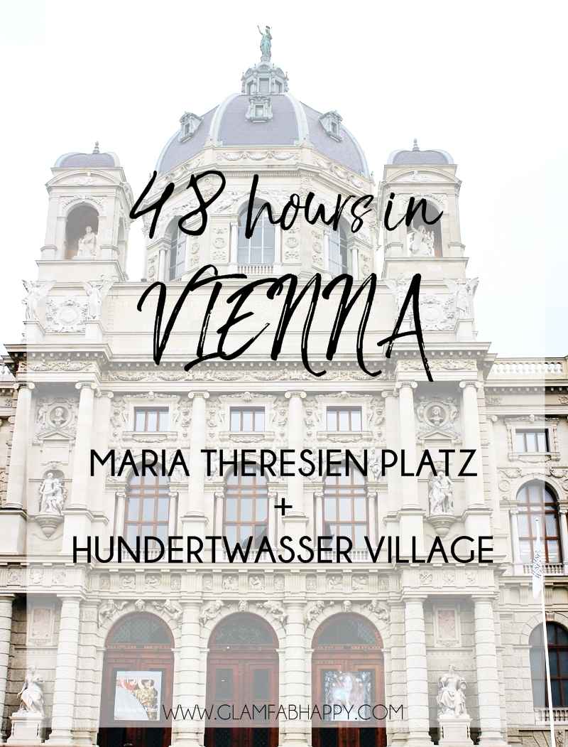 48h in VIENNA,  Maria Theresien Platz and Hundertwasser village