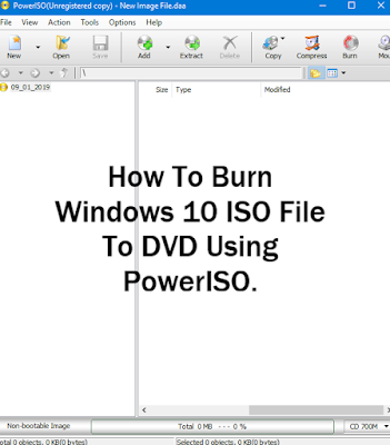How To Burn Windows 10 ISO file To DVD Using PowerISO.